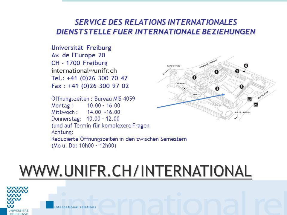 Universität Freiburg Av. de l'Europe 20 CH - 1700 Freiburg international@unifr.ch Tel.: +41 (0)26 300 70 47 Fax : +41 (0)26 300 97 02 SERVICE DES RELA