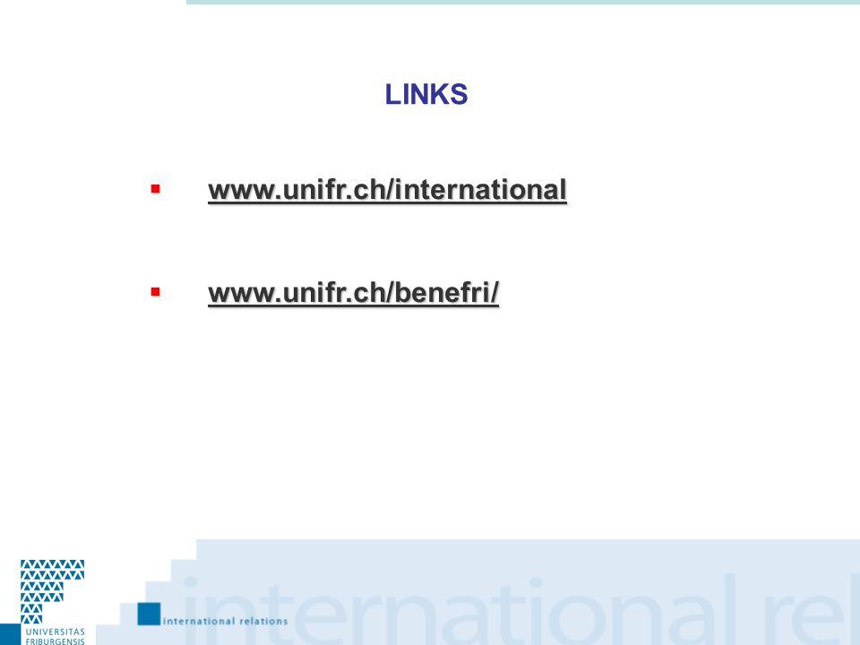 LINKS www.unifr.ch/international www.unifr.ch/international www.unifr.ch/international www.unifr.ch/benefri/ www.unifr.ch/benefri/ www.unifr.ch/benefr