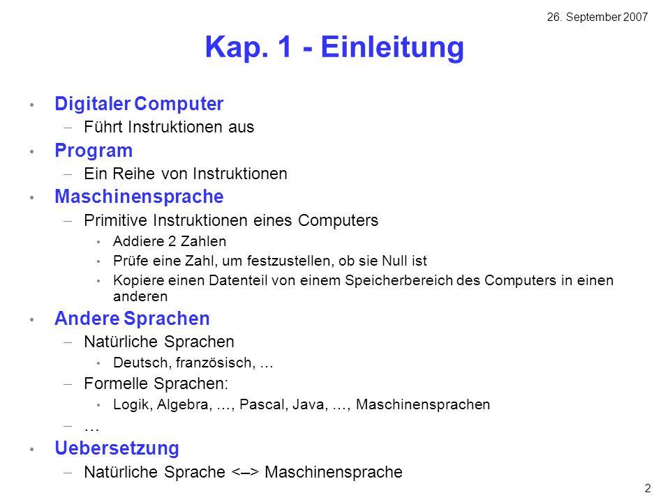 2 Kap. 1 - Einleitung Digitaler Computer Führt Instruktionen aus Program Ein Reihe von Instruktionen Maschinensprache Primitive Instruktionen eines Co