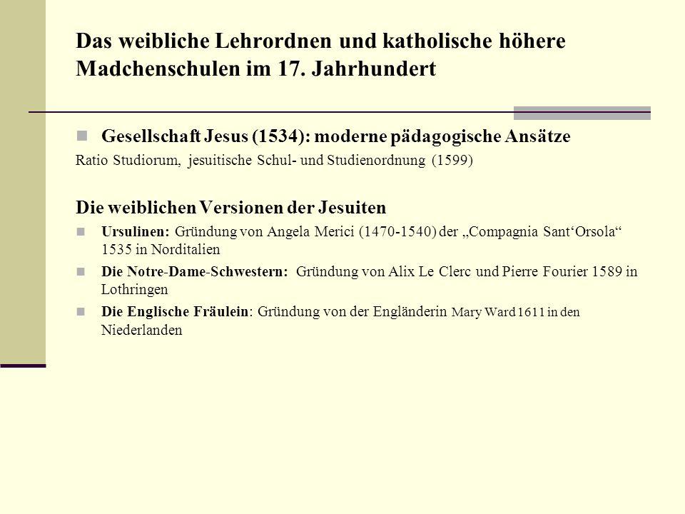 Das weibliche Lehrordnen und katholische höhere Madchenschulen im 17. Jahrhundert Gesellschaft Jesus (1534): moderne pädagogische Ansätze Ratio Studio