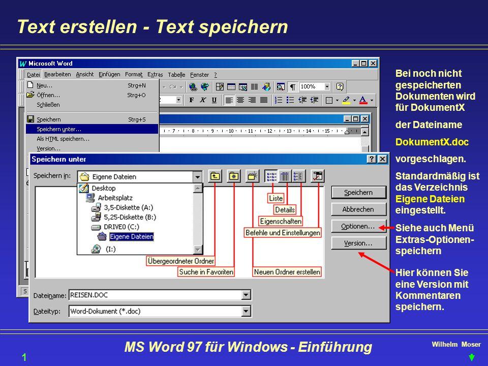 Wilhelm Moser MS Word 97 für Windows - Einführung Text erstellen - Text speichern Bei noch nicht gespeicherten Dokumenten wird für DokumentX der Datei