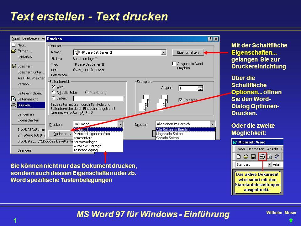 Wilhelm Moser MS Word 97 für Windows - Einführung Text erstellen - Text drucken Mit der Schaltfläche Eigenschaften... gelangen Sie zur Druckereinricht