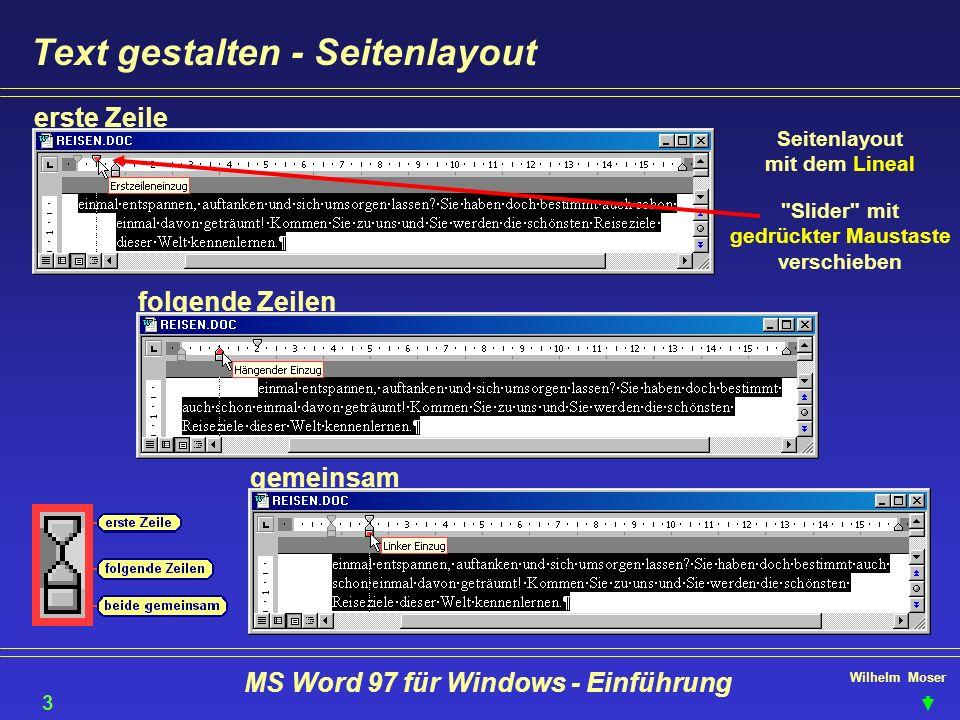Wilhelm Moser MS Word 97 für Windows - Einführung Text gestalten - Seitenlayout Seitenlayout mit dem Lineal