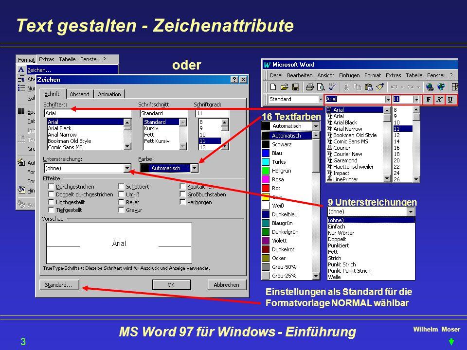 Wilhelm Moser MS Word 97 für Windows - Einführung Text gestalten - Zeichenattribute oder 9 Unterstreichungen 16 Textfarben Einstellungen als Standard