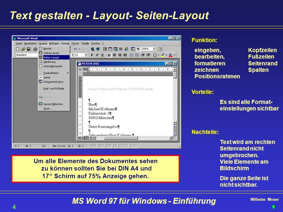 Wilhelm Moser MS Word 97 für Windows - Einführung Text gestalten - Layout- Seiten-Layout 45 Funktion: eingeben,Kopfzeilen bearbeiten,Fußzeilen formati