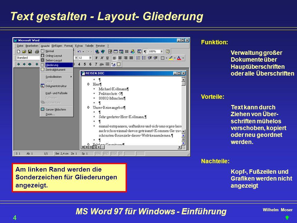 Wilhelm Moser MS Word 97 für Windows - Einführung Text gestalten - Layout- Gliederung 47 Funktion: Verwaltung großer Dokumente über Hauptüberschriften