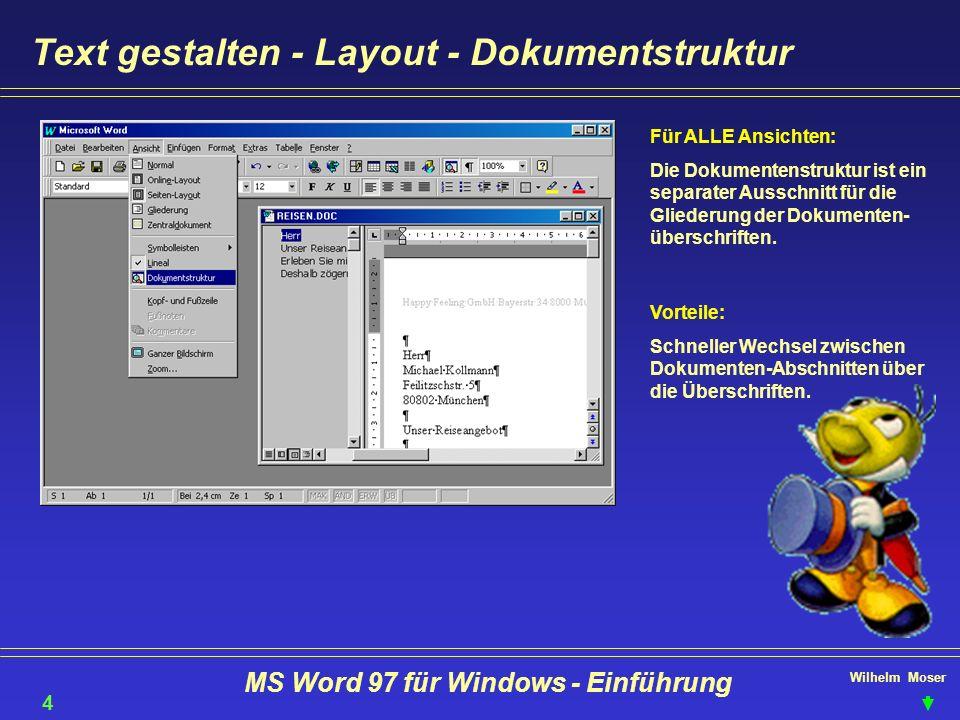 Wilhelm Moser MS Word 97 für Windows - Einführung Text gestalten - Layout - Dokumentstruktur 49 Für ALLE Ansichten: Die Dokumentenstruktur ist ein sep