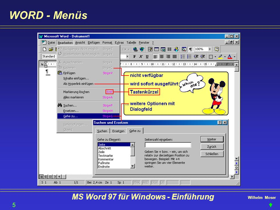 Wilhelm Moser MS Word 97 für Windows - Einführung Text bearbeiten - verschieben (drag & drop) Bei gedrückter Taste können Sie mit drag & drop kopieren Nach markieren des Textes klicken Sie auf Format übertragen.