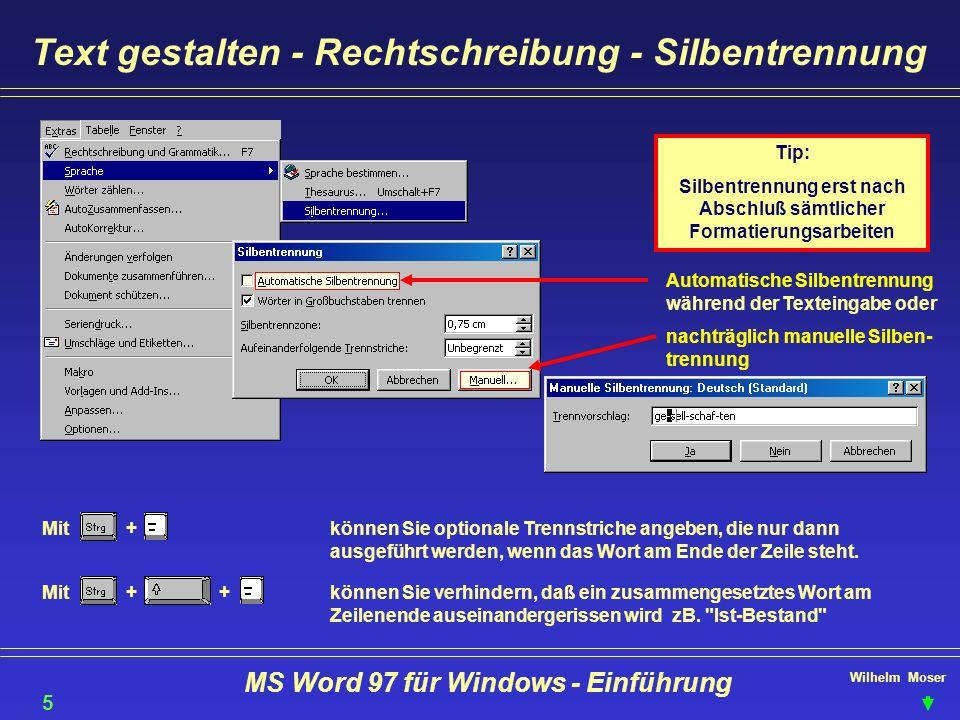 Wilhelm Moser MS Word 97 für Windows - Einführung Text gestalten - Rechtschreibung - Silbentrennung Mit + können Sie optionale Trennstriche angeben, d