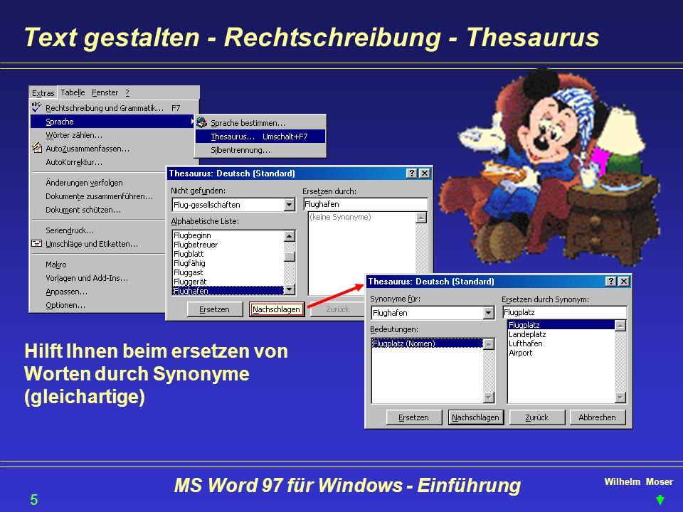 Wilhelm Moser MS Word 97 für Windows - Einführung Text gestalten - Rechtschreibung - Thesaurus Hilft Ihnen beim ersetzen von Worten durch Synonyme (gl