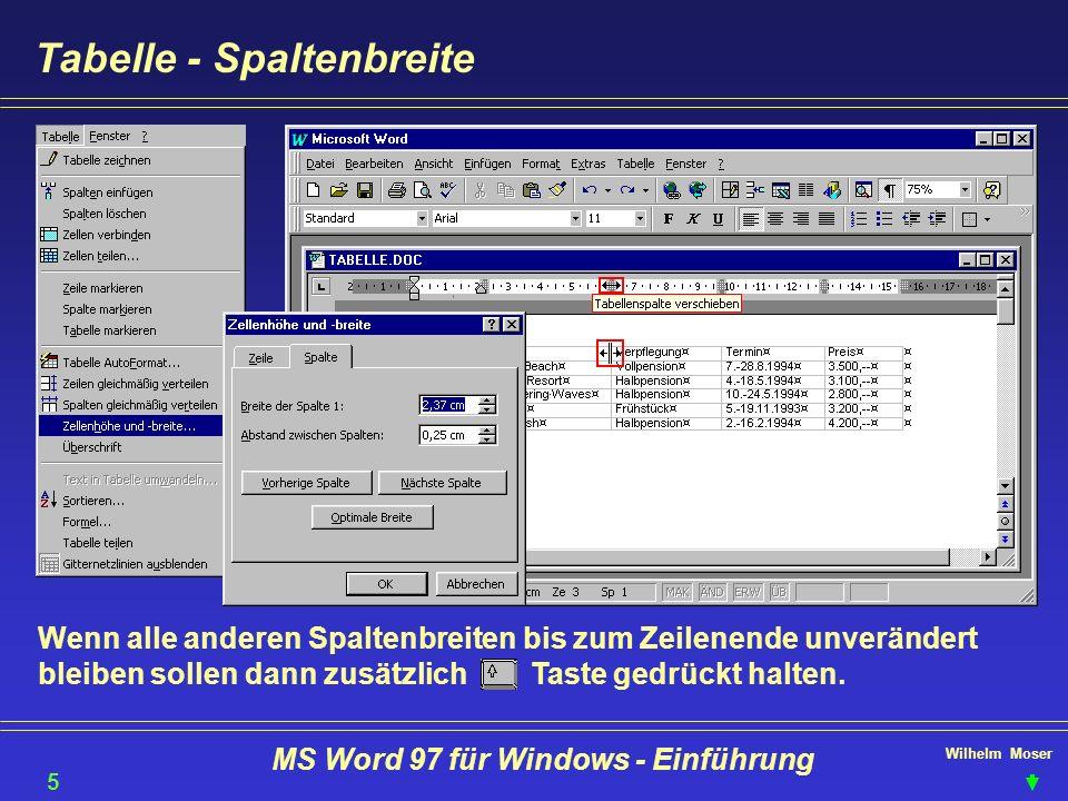 Wilhelm Moser MS Word 97 für Windows - Einführung Tabelle - Spaltenbreite Wenn alle anderen Spaltenbreiten bis zum Zeilenende unverändert bleiben soll