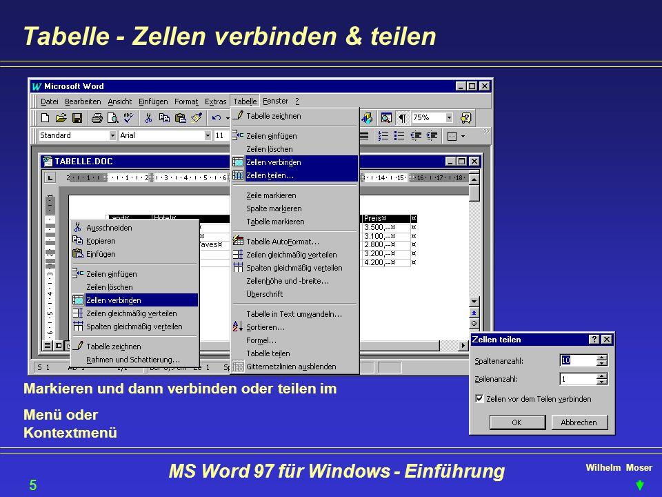 Wilhelm Moser MS Word 97 für Windows - Einführung Tabelle - Zellen verbinden & teilen 59 Markieren und dann verbinden oder teilen im Menü oder Kontext