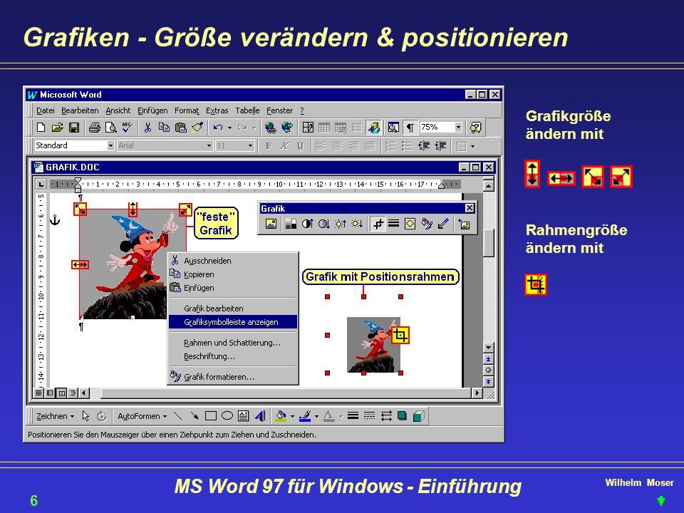 Wilhelm Moser MS Word 97 für Windows - Einführung Grafiken - Größe verändern & positionieren Grafikgröße ändern mit Rahmengröße ändern mit 65