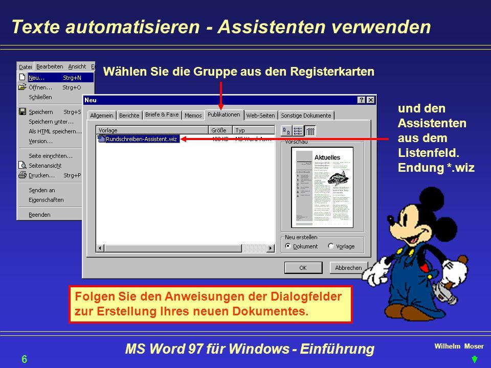 Wilhelm Moser MS Word 97 für Windows - Einführung Texte automatisieren - Assistenten verwenden Wählen Sie die Gruppe aus den Registerkarten 67 Folgen