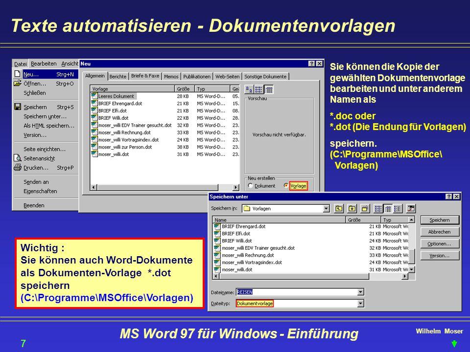 Wilhelm Moser MS Word 97 für Windows - Einführung Texte automatisieren - Dokumentenvorlagen Sie können die Kopie der gewählten Dokumentenvorlage bearb