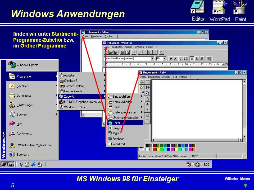 Wilhelm Moser MS Windows 98 für Einsteiger Windows Anwendungen finden wir unter Startmenü- Programme-Zubehör bzw. im Ordner Programme 51
