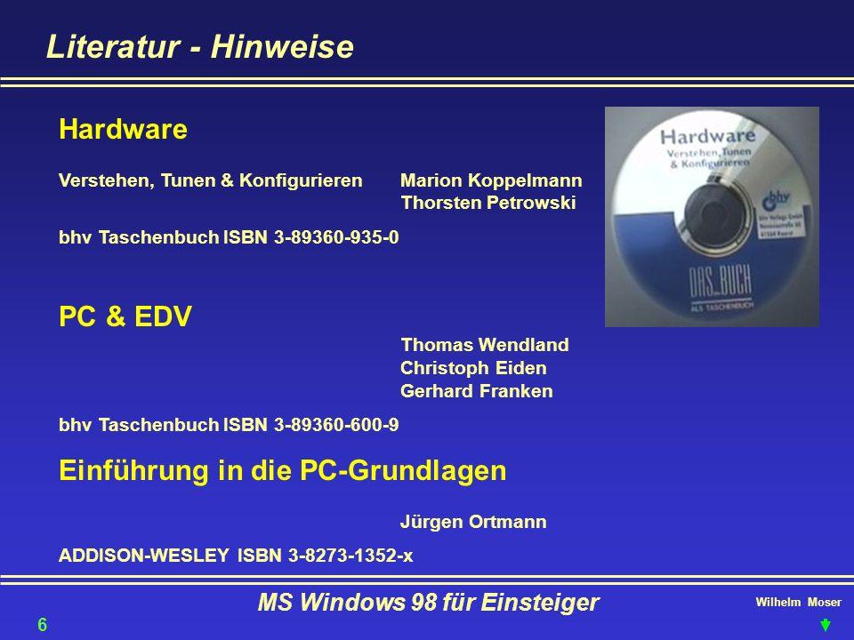 Wilhelm Moser MS Windows 98 für Einsteiger Literatur - Hinweise Hardware Verstehen, Tunen & KonfigurierenMarion Koppelmann Thorsten Petrowski bhv Tasc