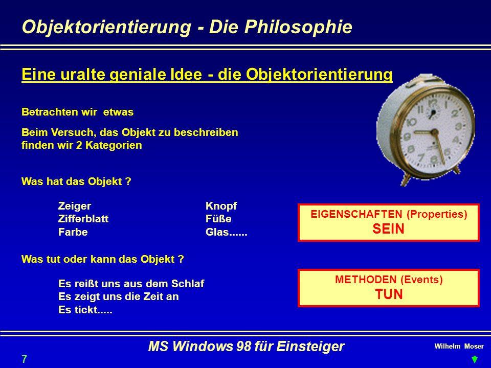 Wilhelm Moser MS Windows 98 für Einsteiger Der Arbeitsplatz - Ordneroptionen-Allgemein Eigenschaften von Anzeige - dazu später Natürlich alles Geschmackssache Desktop ist aufgeräumt Sie können je Ordner auswählen Doppelklick ist einfach üblich Damit wird arbeiten zum Erlebnis - schön bunt Spartanisch gut jedoch begeben wir uns der Möglichkeiten der individuellen Einstellungen ( Webstil oder nicht....