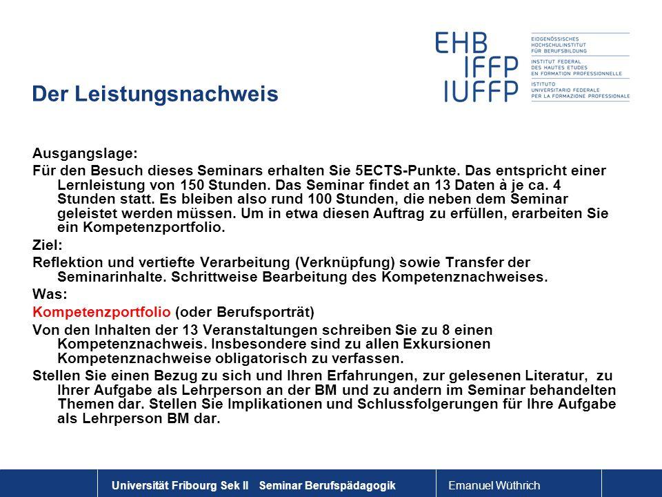 Emanuel Wüthrich Universität Fribourg Sek II Seminar Berufspädagogik Der Leistungsnachweis Ausgangslage: Für den Besuch dieses Seminars erhalten Sie 5