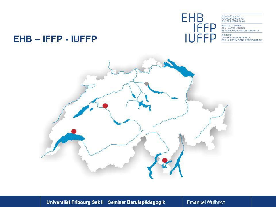 Emanuel Wüthrich Universität Fribourg Sek II Seminar Berufspädagogik Das EHB Organigramm