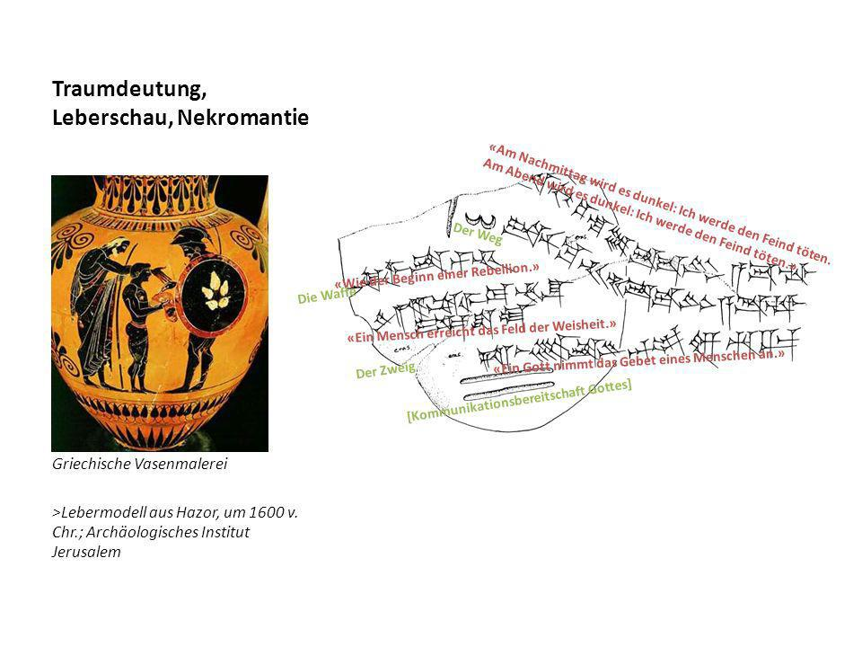 Traumdeutung, Leberschau, Nekromantie Griechische Vasenmalerei >Lebermodell aus Hazor, um 1600 v. Chr.; Archäologisches Institut Jerusalem «Ein Gott n