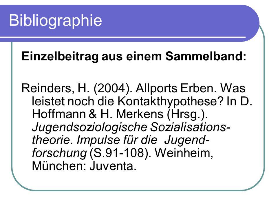 Bibliographie Einzelbeitrag aus einem Sammelband: Reinders, H. (2004). Allports Erben. Was leistet noch die Kontakthypothese? In D. Hoffmann & H. Merk