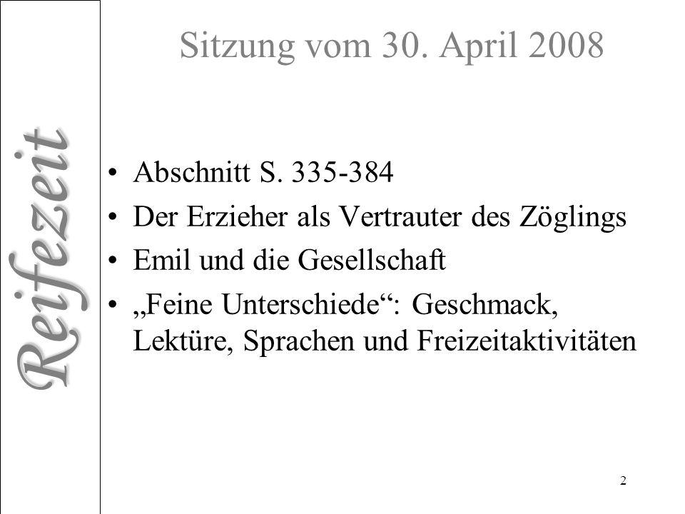 Reifezeit 2 Sitzung vom 30. April 2008 Abschnitt S. 335-384 Der Erzieher als Vertrauter des Zöglings Emil und die Gesellschaft Feine Unterschiede: Ges