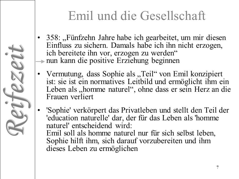 Reifezeit 7 Emil und die Gesellschaft 358: Fünfzehn Jahre habe ich gearbeitet, um mir diesen Einfluss zu sichern. Damals habe ich ihn nicht erzogen, i