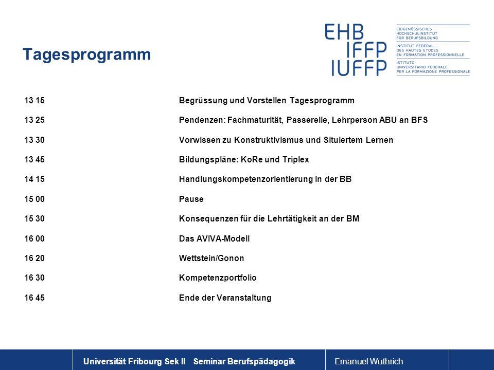 Universität Fribourg Sek II Seminar Berufspädagogik Tagesprogramm 13 15Begrüssung und Vorstellen Tagesprogramm 13 25Pendenzen: Fachmaturität, Passerel