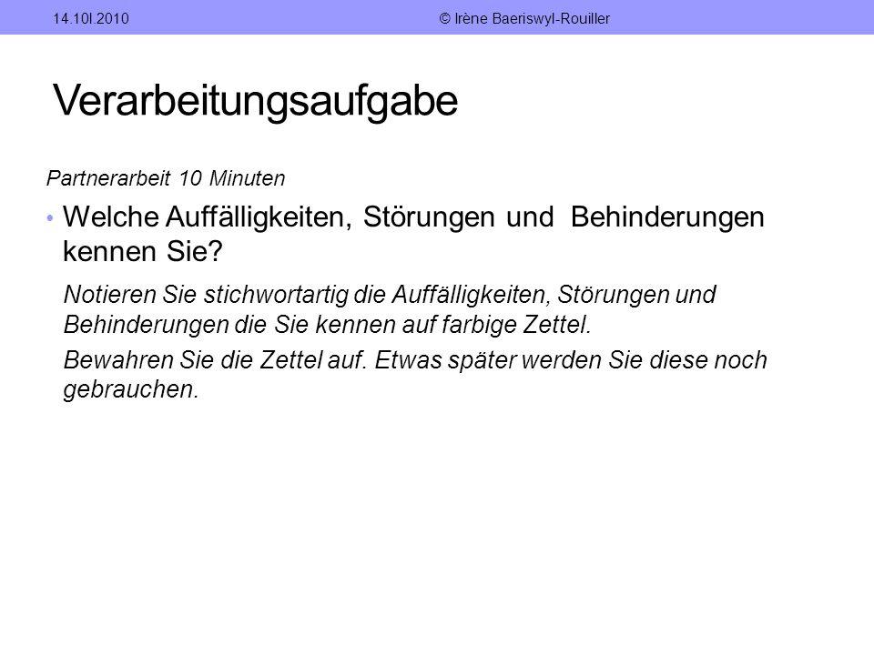 Literaturangaben 14.10.20108© Irène Baeriswyl-Rouiller DSM-IV: Diagnostisches Statistisches Manual Psychischer Störungen Bleidick.