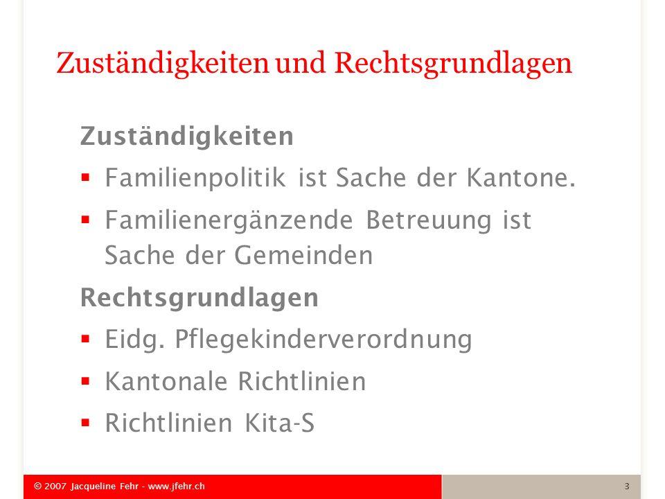 Zuständigkeiten und Rechtsgrundlagen Zuständigkeiten Familienpolitik ist Sache der Kantone. Familienergänzende Betreuung ist Sache der Gemeinden Recht