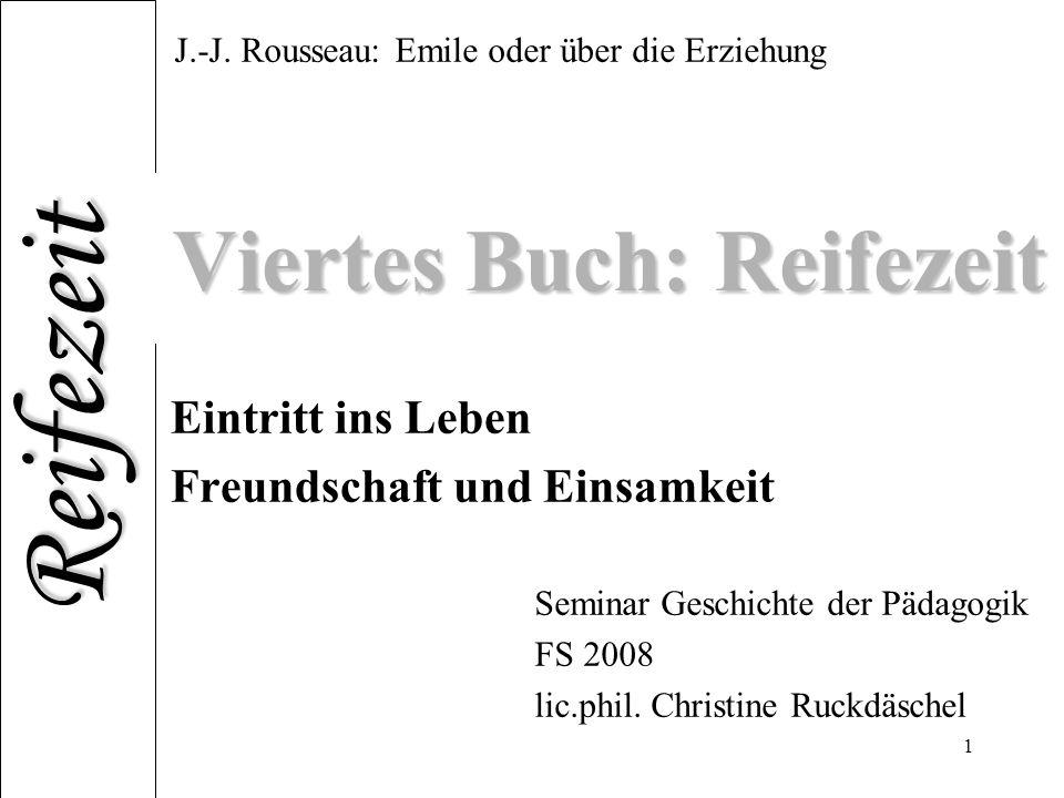 Reifezeit 1 Viertes Buch: Reifezeit Eintritt ins Leben Freundschaft und Einsamkeit J.-J.
