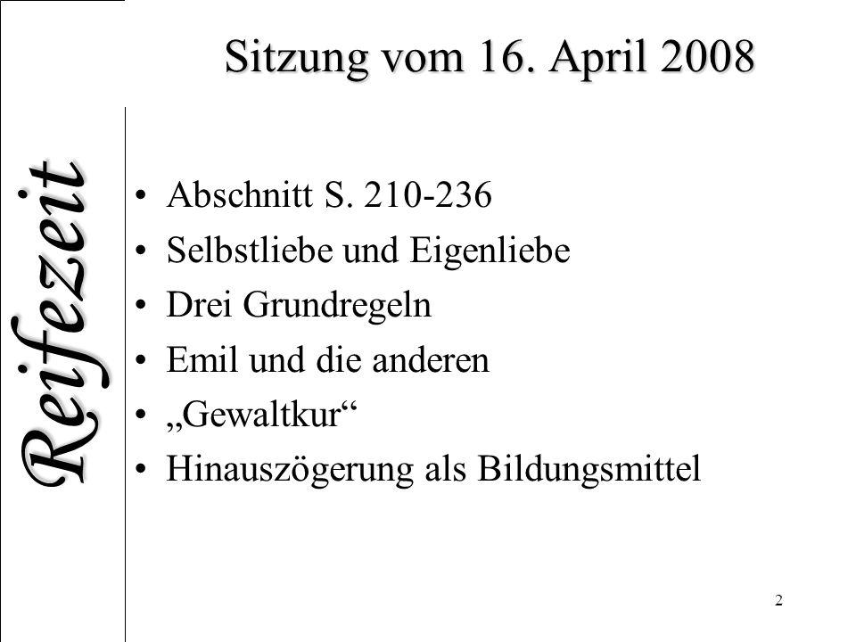 Reifezeit 2 Sitzung vom 16.April 2008 Abschnitt S.