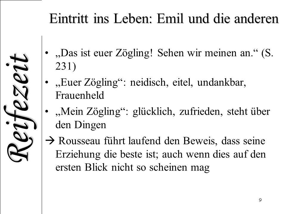 Reifezeit 9 Eintritt ins Leben: Emil und die anderen Das ist euer Zögling.