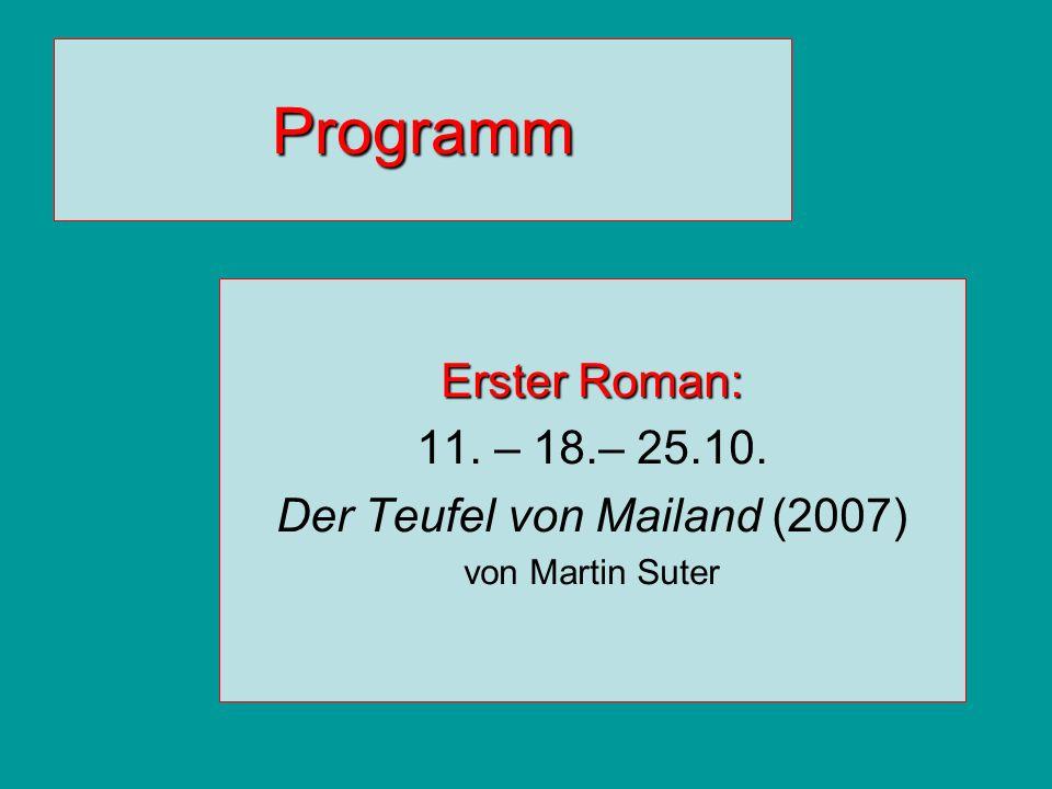 Programm Erster Roman: 11. – 18.– 25.10. Der Teufel von Mailand (2007) von Martin Suter