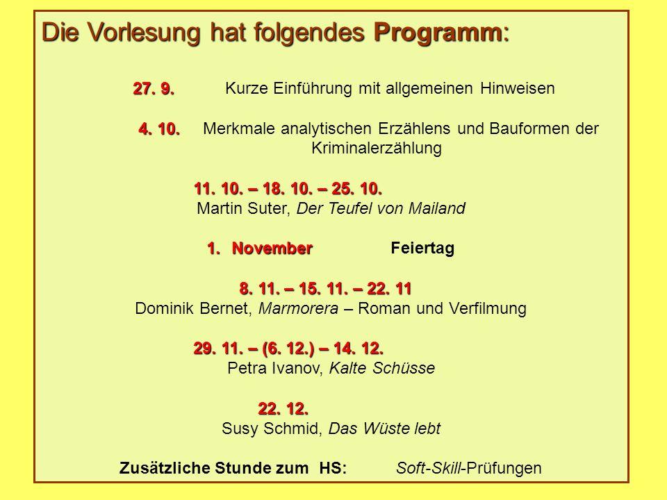Die Vorlesung hat folgendes Programm: 27. 9. 27.
