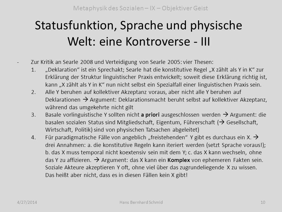 Statusfunktion, Sprache und physische Welt: eine Kontroverse - III 4/27/201410Hans Bernhard Schmid -Zur Kritik an Searle 2008 und Verteidigung von Sea