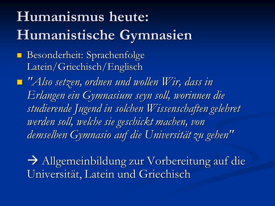 Humanismus heute: Humanistische Gymnasien Besonderheit: Sprachenfolge Latein/Griechisch/Englisch Besonderheit: Sprachenfolge Latein/Griechisch/Englisc