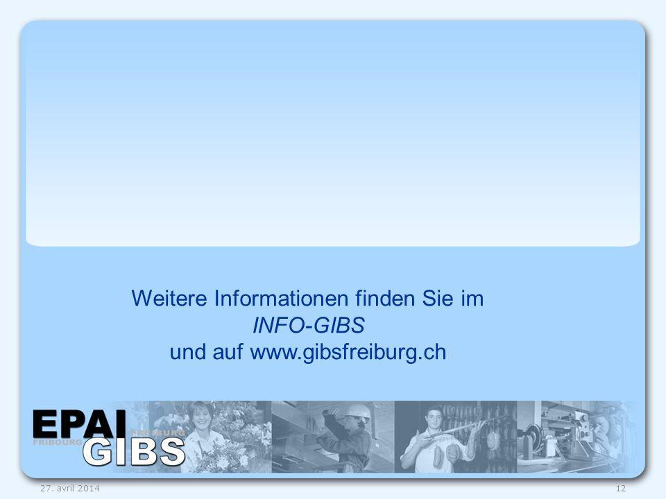 Weitere Informationen finden Sie im INFO-GIBS und auf www.gibsfreiburg.ch 1227. avril 2014