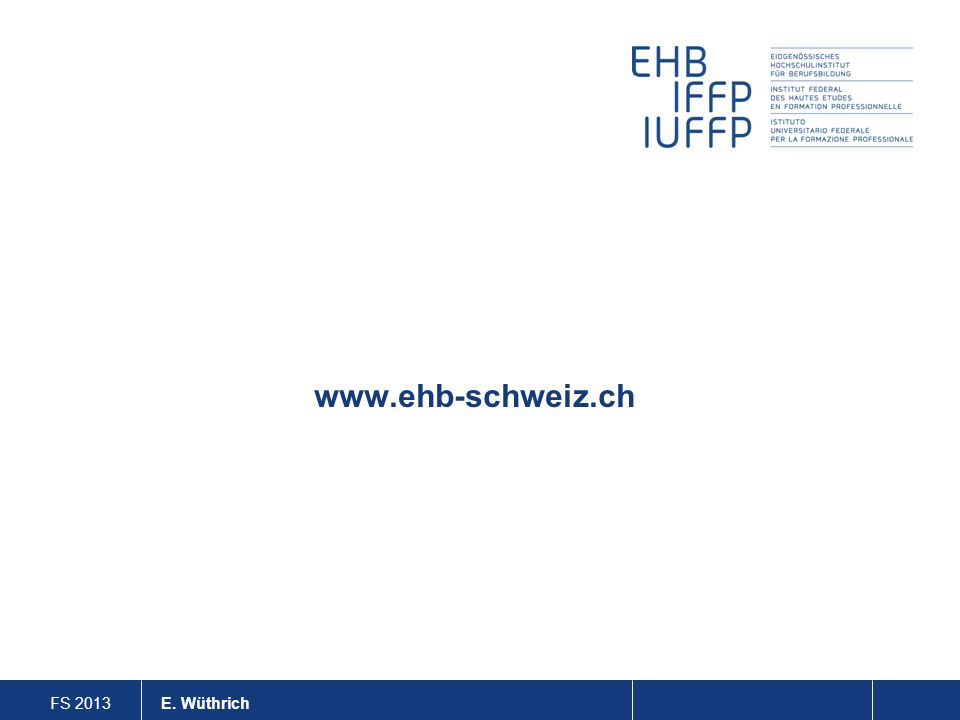 FS 2013 E. Wüthrich www.ehb-schweiz.ch