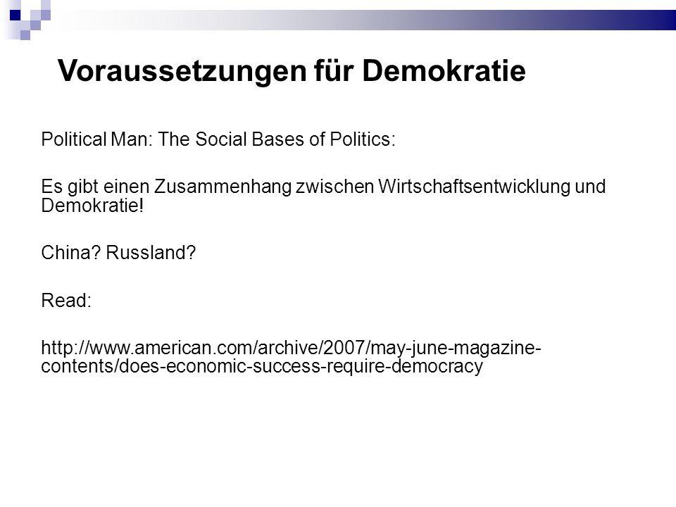 Voraussetzungen für Demokratie Political Man: The Social Bases of Politics: Es gibt einen Zusammenhang zwischen Wirtschaftsentwicklung und Demokratie!