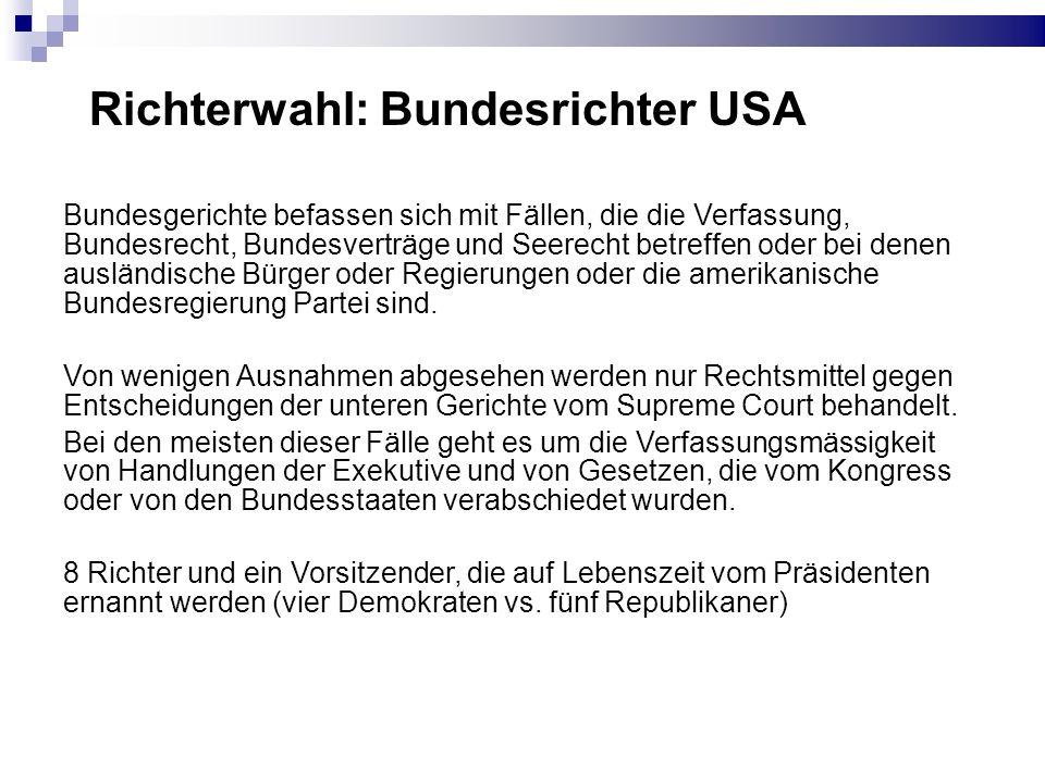 Richterwahl: Bundesrichter USA Bundesgerichte befassen sich mit Fällen, die die Verfassung, Bundesrecht, Bundesverträge und Seerecht betreffen oder be