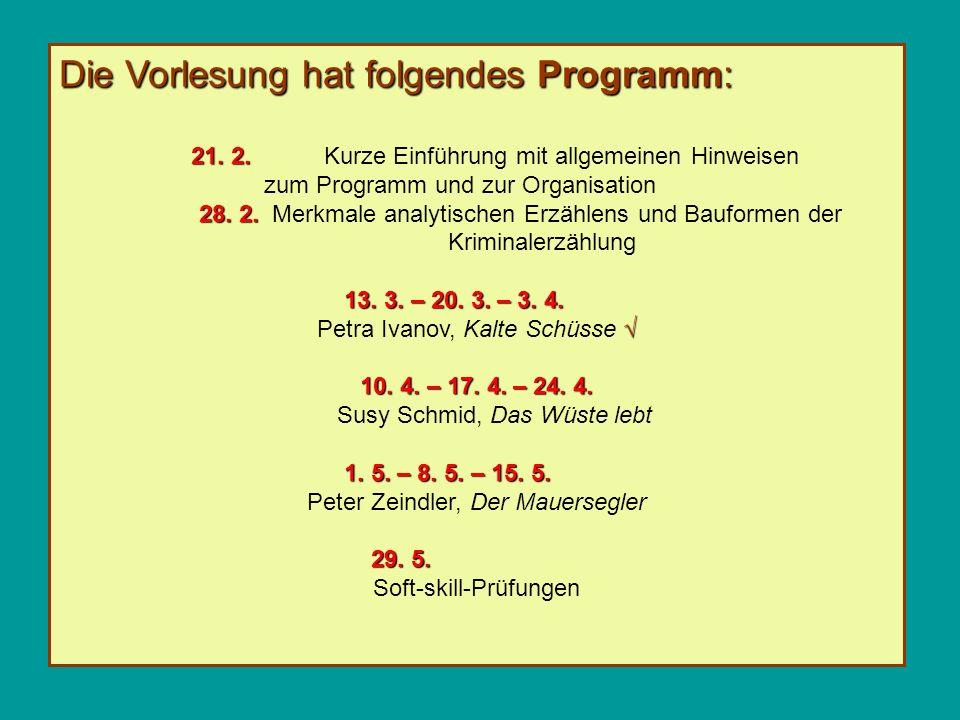 Die Vorlesung hat folgendes Programm: 21. 2. 21. 2.Kurze Einführung mit allgemeinen Hinweisen zum Programm und zur Organisation 28. 2. 28. 2. Merkmale