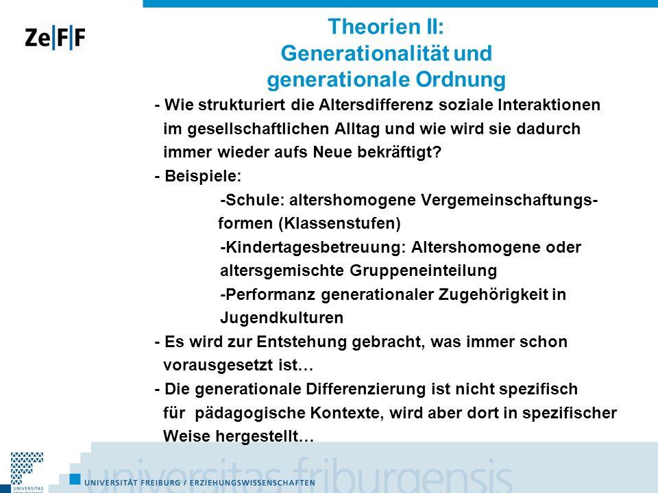 Theorien II: Generationalität und generationale Ordnung - Wie strukturiert die Altersdifferenz soziale Interaktionen im gesellschaftlichen Alltag und
