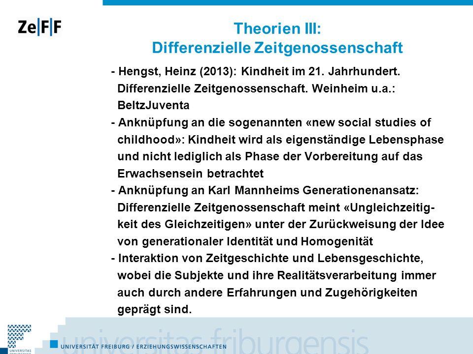Theorien III: Differenzielle Zeitgenossenschaft - Hengst, Heinz (2013): Kindheit im 21. Jahrhundert. Differenzielle Zeitgenossenschaft. Weinheim u.a.: