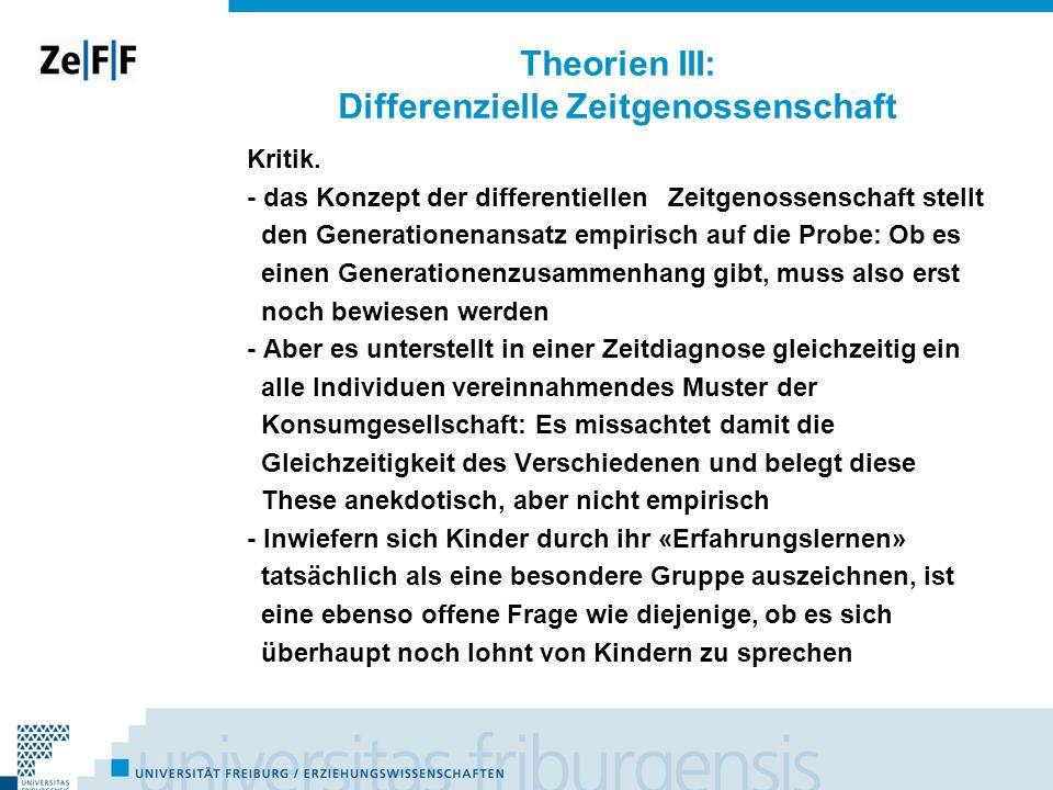 Theorien III: Differenzielle Zeitgenossenschaft Kritik. - das Konzept der differentiellen Zeitgenossenschaft stellt den Generationenansatz empirisch a