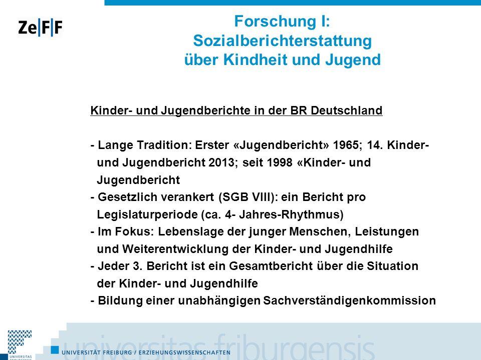 Forschung I: Sozialberichterstattung über Kindheit und Jugend Kinder- und Jugendberichte in der BR Deutschland - Lange Tradition: Erster «Jugendberich