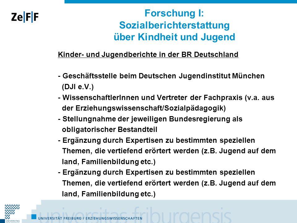 Forschung I: Sozialberichterstattung über Kindheit und Jugend Kinder- und Jugendberichte in der BR Deutschland - Geschäftsstelle beim Deutschen Jugend