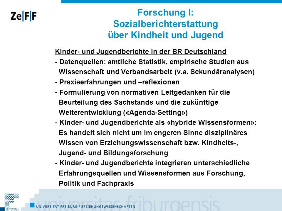 Forschung I: Sozialberichterstattung über Kindheit und Jugend Kinder- und Jugendberichte in der BR Deutschland - Datenquellen: amtliche Statistik, emp