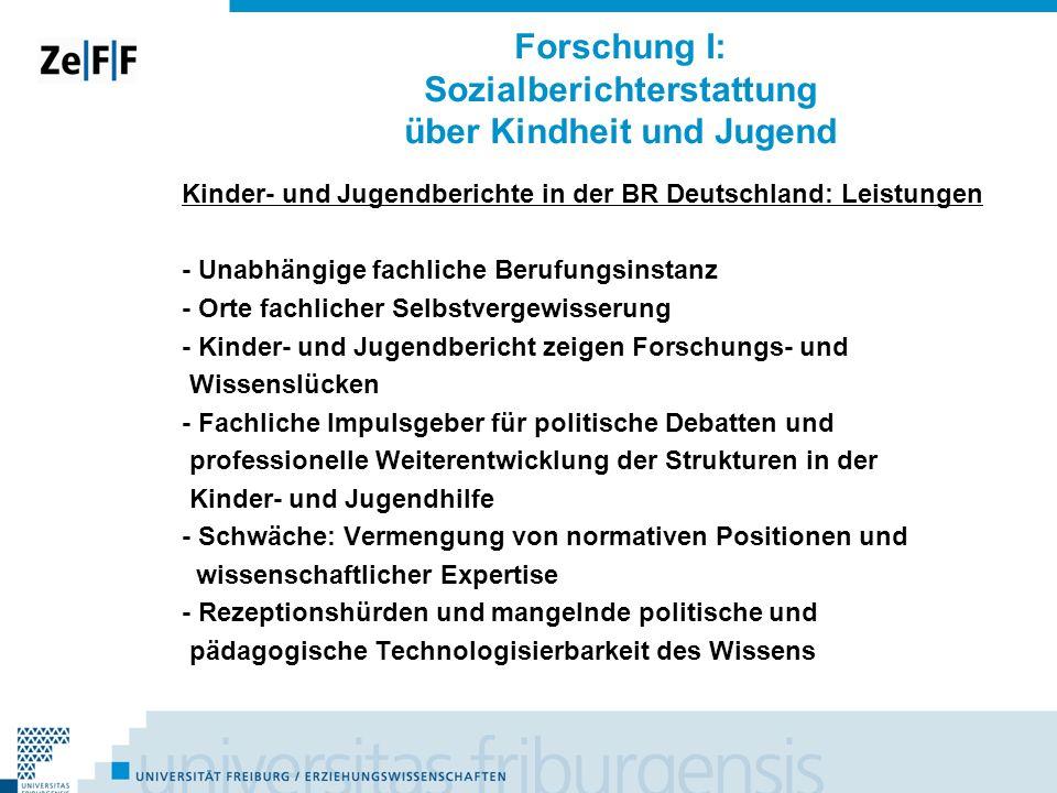 Forschung I: Sozialberichterstattung über Kindheit und Jugend Kinder- und Jugendberichte in der BR Deutschland: Leistungen - Unabhängige fachliche Ber